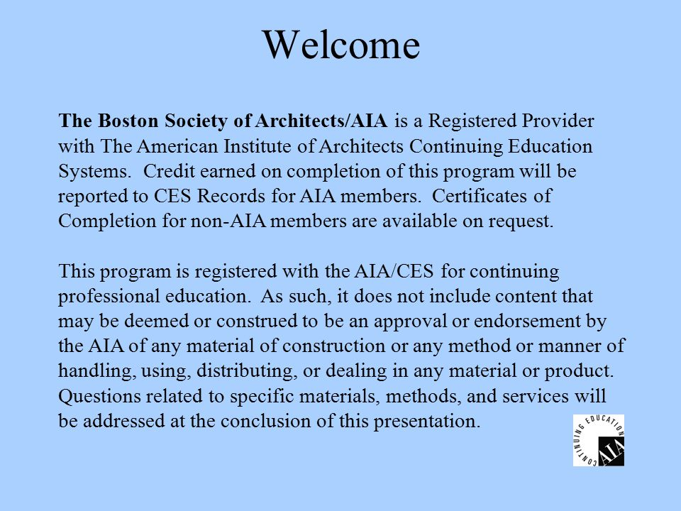 The Boston Society of Architects/AIA is a Registered Provider with The American Institute of Architects Continuing Education Systems.