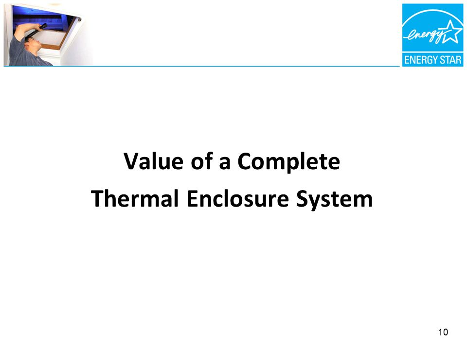 Value of a Complete Thermal Enclosure System 10