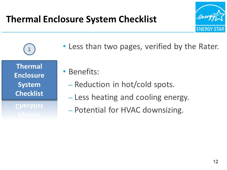 Thermal Enclosure System Checklist 1 Less than two pages, verified by the Rater.