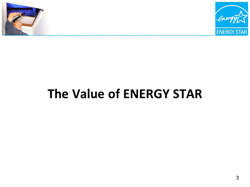 The Value of ENERGY STAR 3