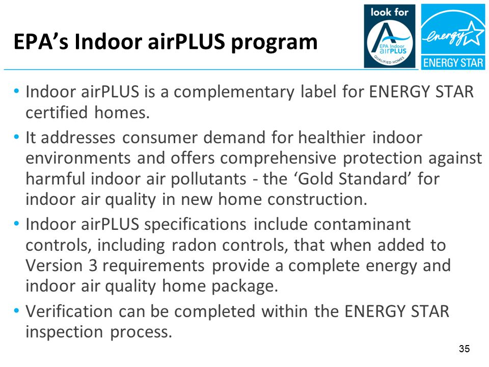 EPA's Indoor airPLUS program Indoor airPLUS is a complementary label for ENERGY STAR certified homes.