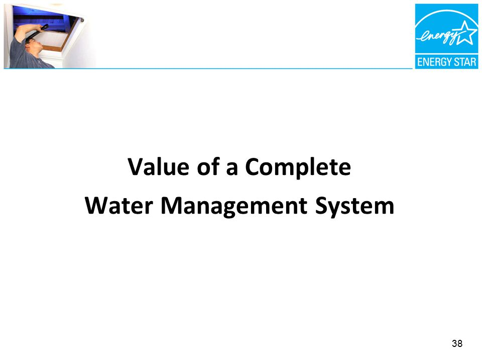 Value of a Complete Water Management System 38