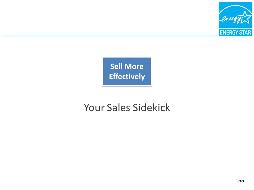 Your Sales Sidekick Sell More Effectively 55
