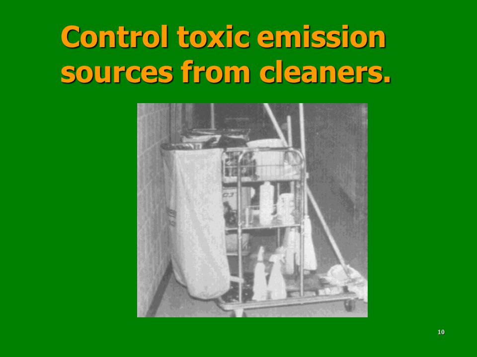 10 Control toxic emission sources from cleaners.
