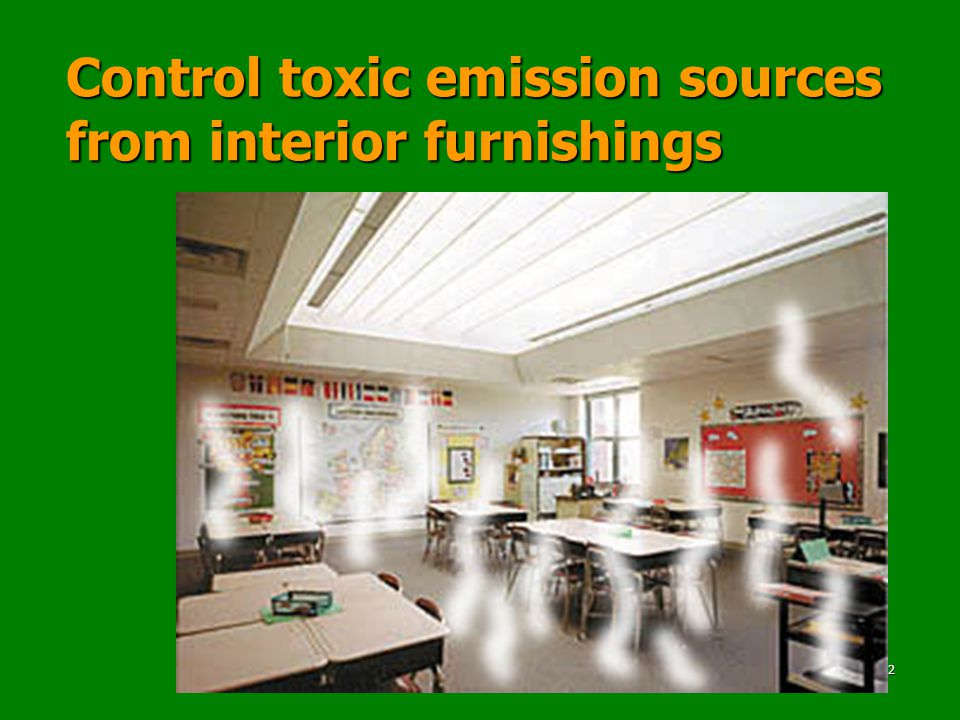 12 Control toxic emission sources from interior furnishings