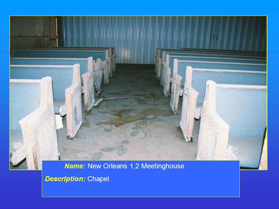 Name: New Orleans 1,2 Meetinghouse Description: Chapel
