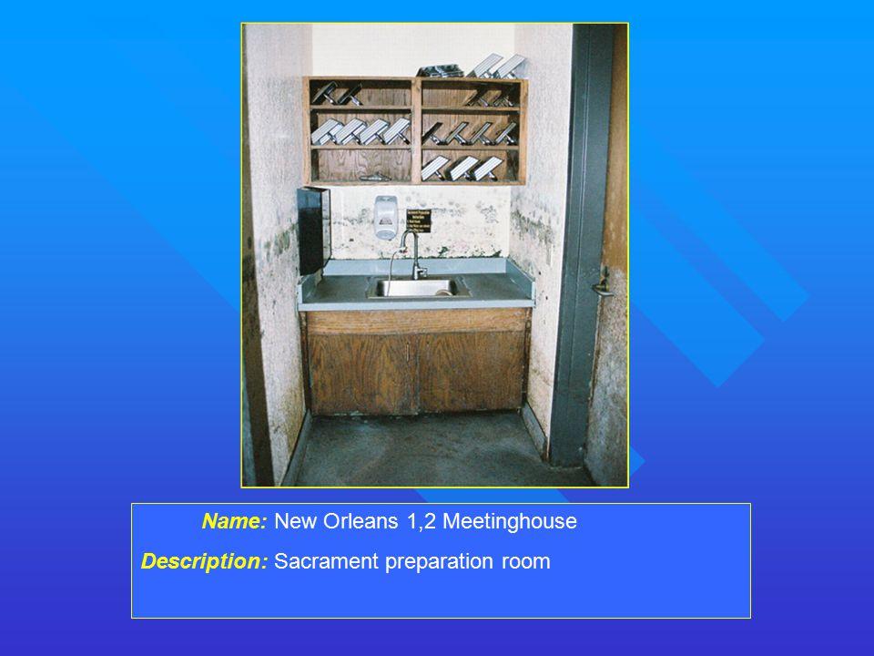 Name: New Orleans 1,2 Meetinghouse Description: Sacrament preparation room
