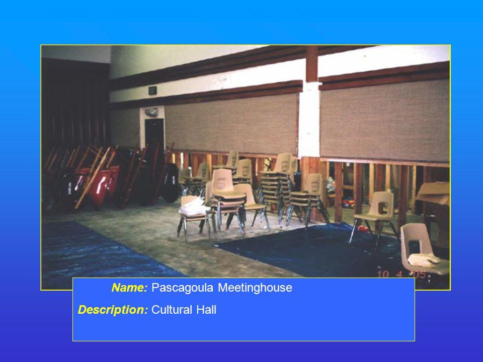 Name: Pascagoula Meetinghouse Description: Cultural Hall