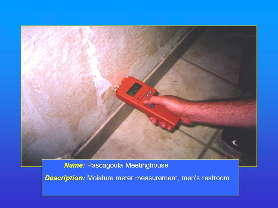 Name: Pascagoula Meetinghouse Description: Moisture meter measurement, men's restroom