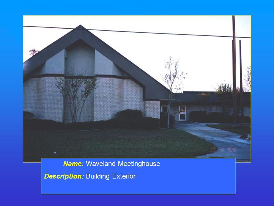 Name: Waveland Meetinghouse Description: Building Exterior