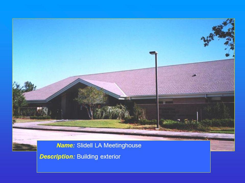 Name: Slidell LA Meetinghouse Description: Building exterior