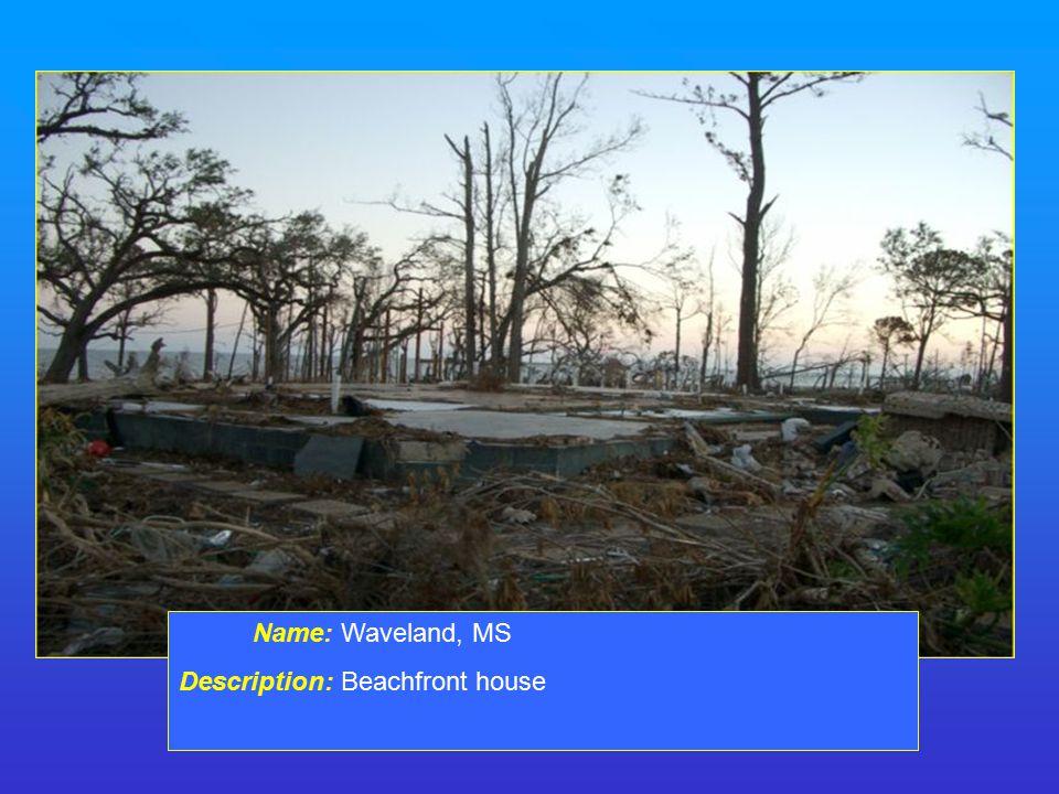 Name: Waveland, MS Description: Beachfront house