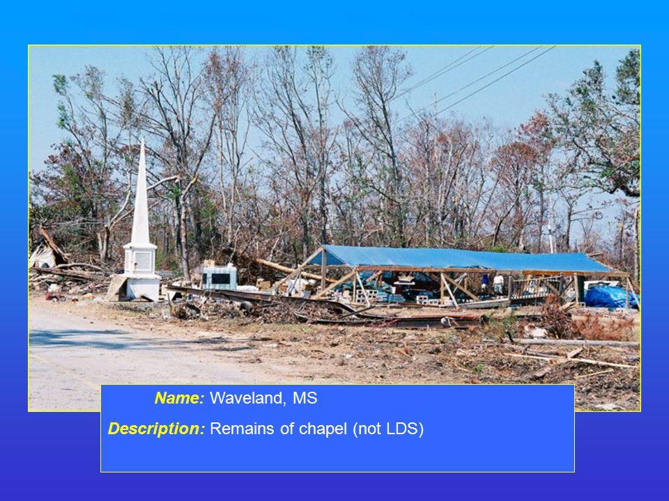 Name: Waveland, MS Description: Remains of chapel (not LDS)