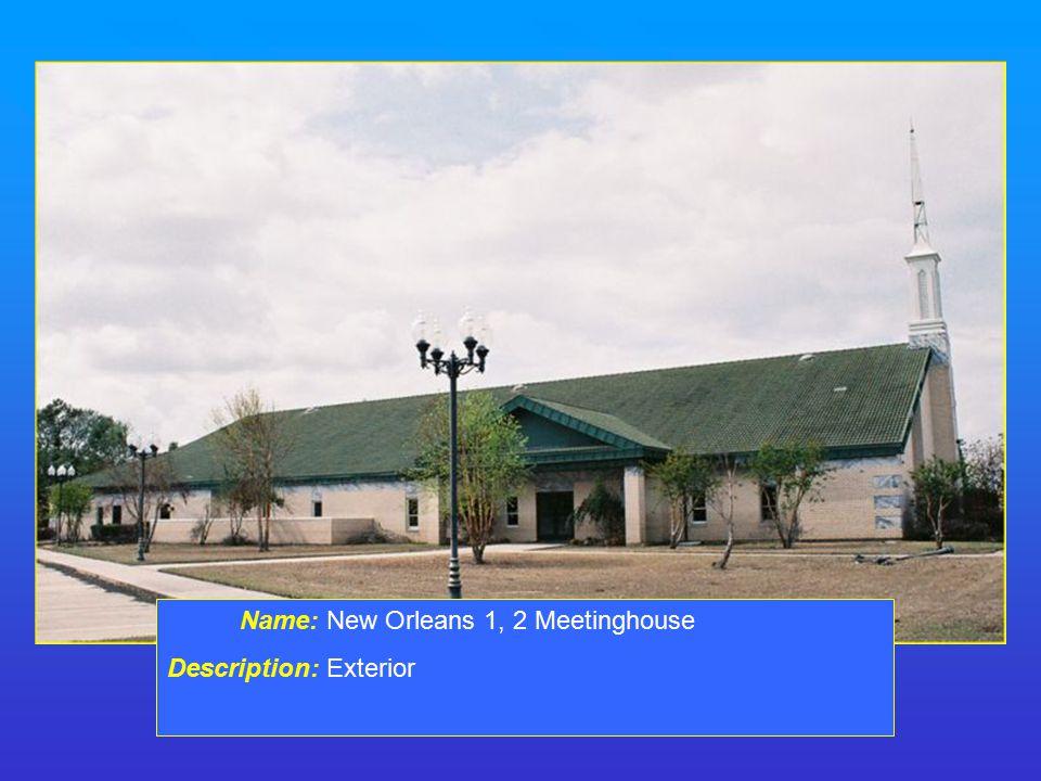 Name: New Orleans 1, 2 Meetinghouse Description: Exterior