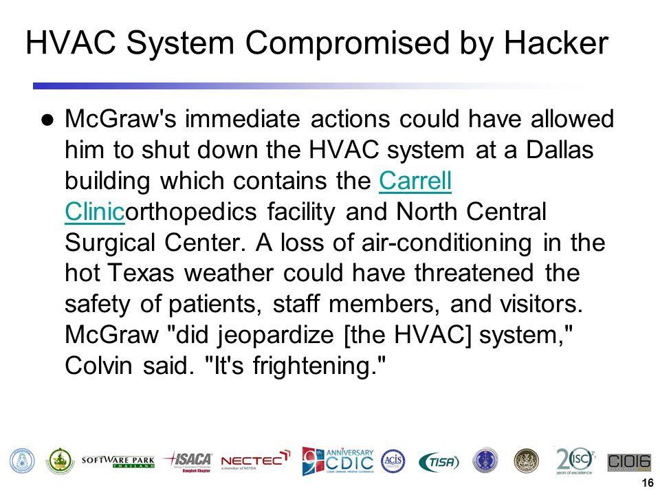 HVAC System Compromised by Hacker McGraw's immediate actions could have allowed him to shut down the HVAC system at a Dallas building which contains t