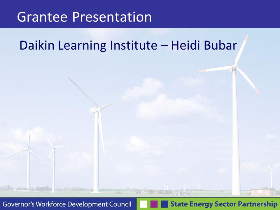 Grantee Presentation Daikin Learning Institute – Heidi Bubar