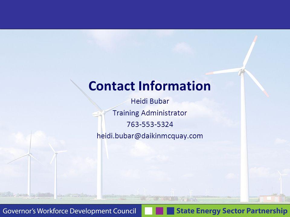 Contact Information Heidi Bubar Training Administrator 763-553-5324 heidi.bubar@daikinmcquay.com