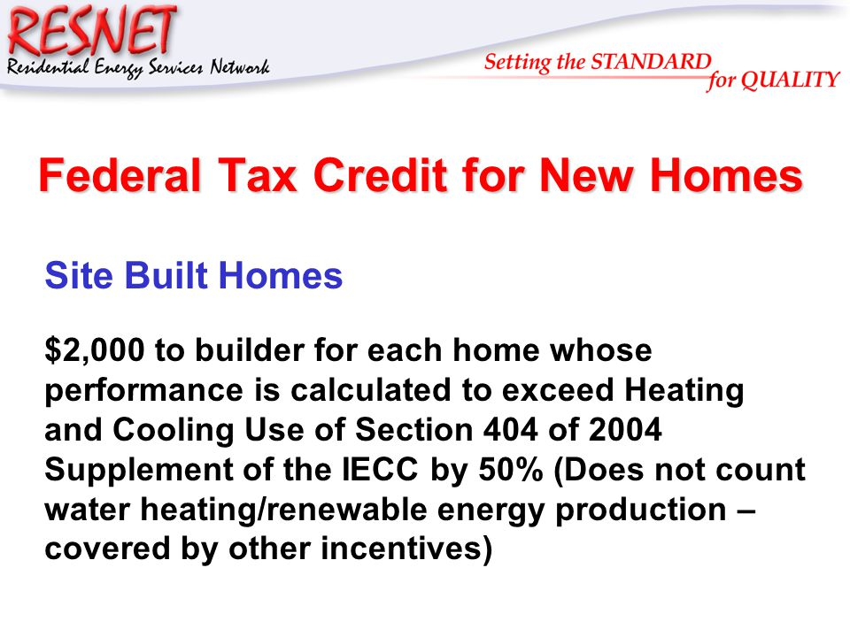 Existing Homes Home Performance with ENERGY STAR ® –Program which promotes comprehensive retrofits to address comfort, health, safety and energy –Typically achieving 30% energy savings –$500 federal tax incentive a modest sweetener We will tell homeowners about Not a major part of promotion A performance-based incentive with higher incentives for high savings will better complement our program –E.g.