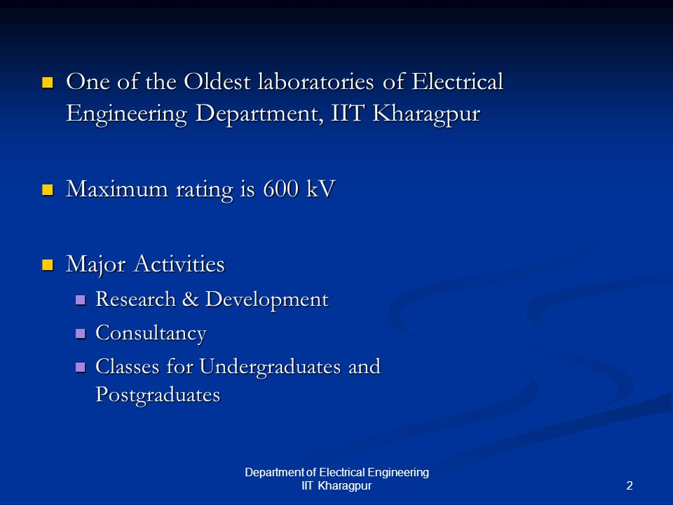 13 Department of Electrical Engineering IIT Kharagpur Condition Monitoring Of Transformers  HVAC testing up to 50 kV, 100 mA AC  Acoustic based Partial Discharge measurement up to 50 kV