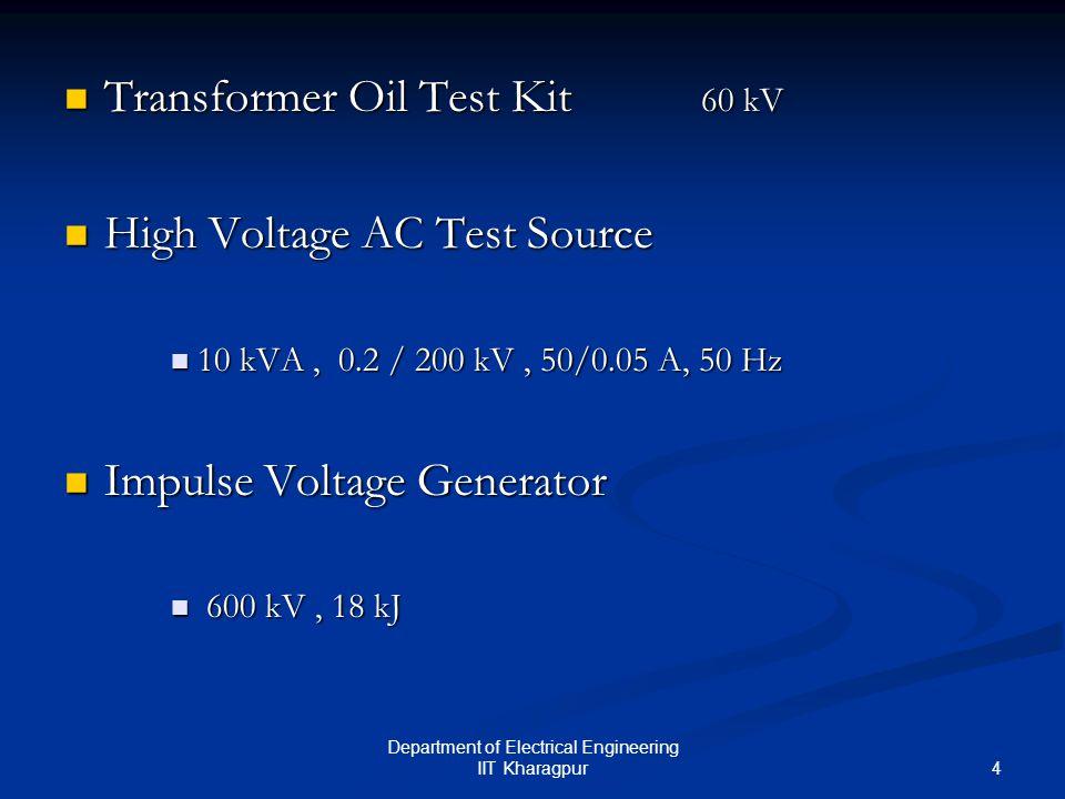 5 Department of Electrical Engineering IIT Kharagpur Impulse Current Generator Impulse Current Generator 15 kA, 5 kJ 15 kA, 5 kJ Partial Discharge Measurement Partial Discharge Measurement Capacitance and Tan Delta Measurement Capacitance and Tan Delta Measurement Up to 12 kV level Up to 12 kV level
