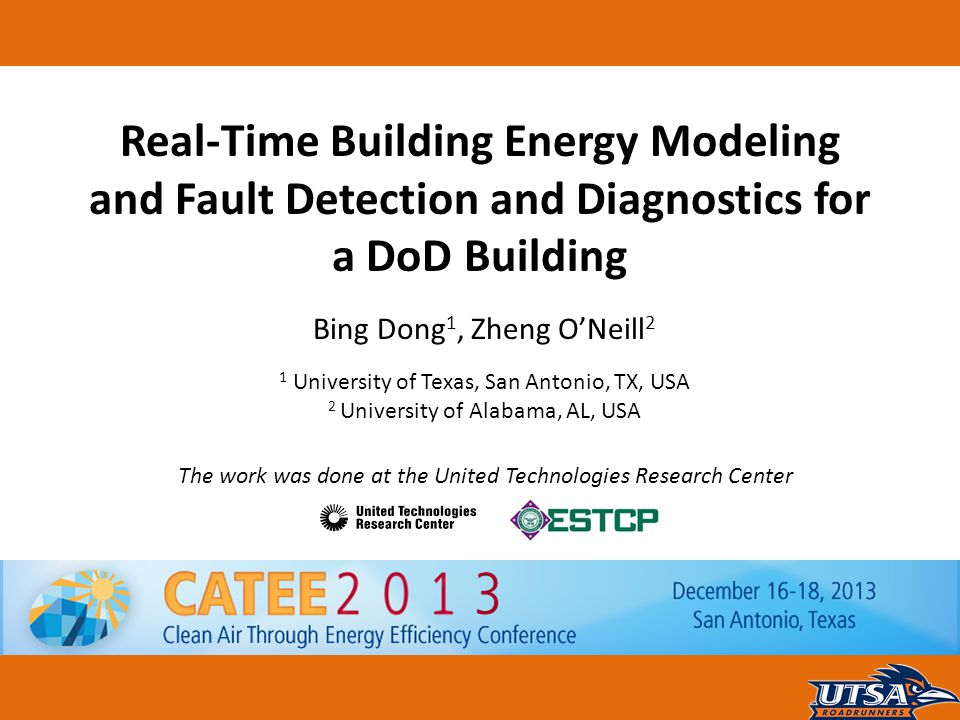 ME 4343 HVAC Design Real-Time Building Energy Modeling and Fault Detection and Diagnostics for a DoD Building Bing Dong 1, Zheng O'Neill 2 1 Universit