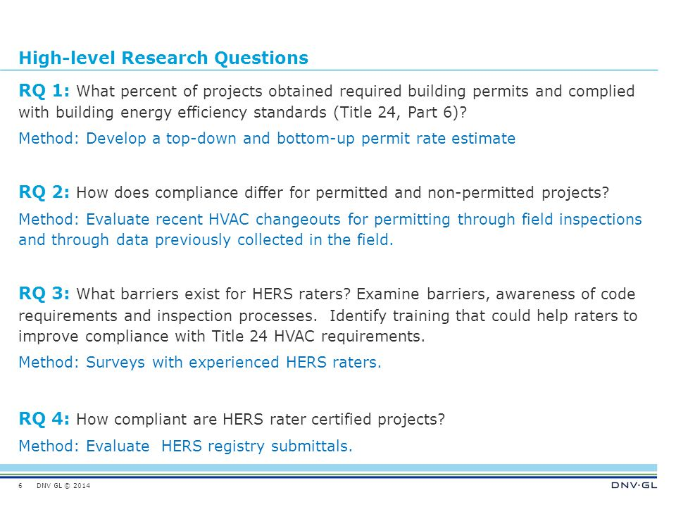 DNV GL © 2014 High-level Assessment Task Summary  Determine residential permit & compliance rates (total 200 units/dwellings) with onsite field testing.