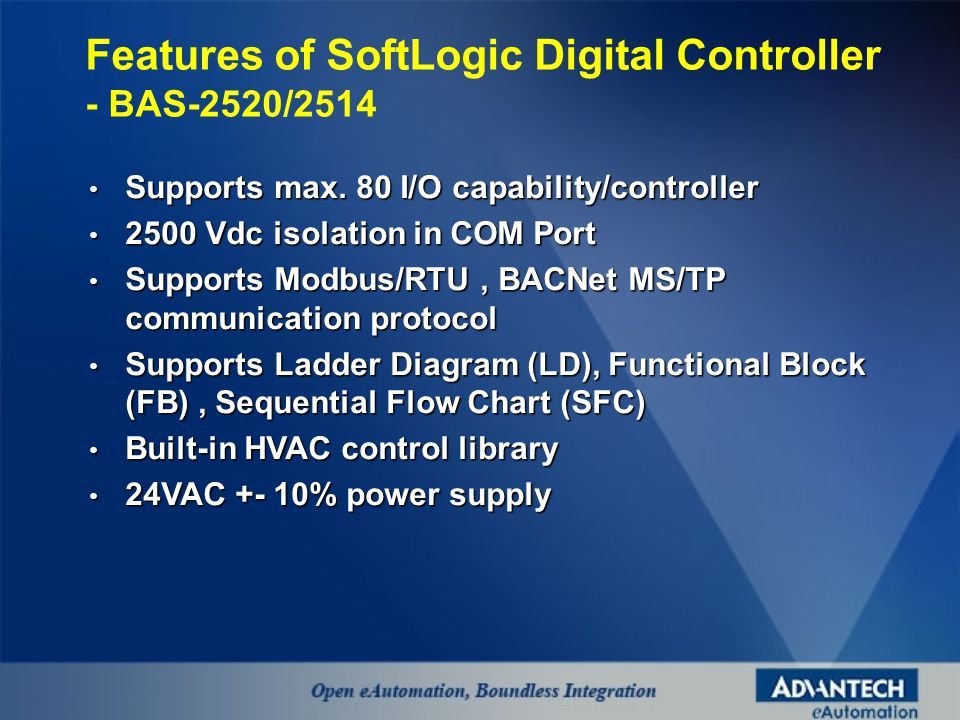 Supports max. 80 I/O capability/controller Supports max.