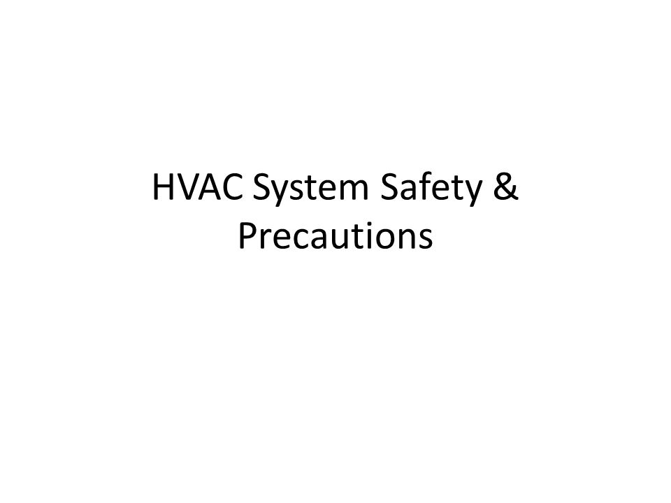 HVAC System Safety & Precautions