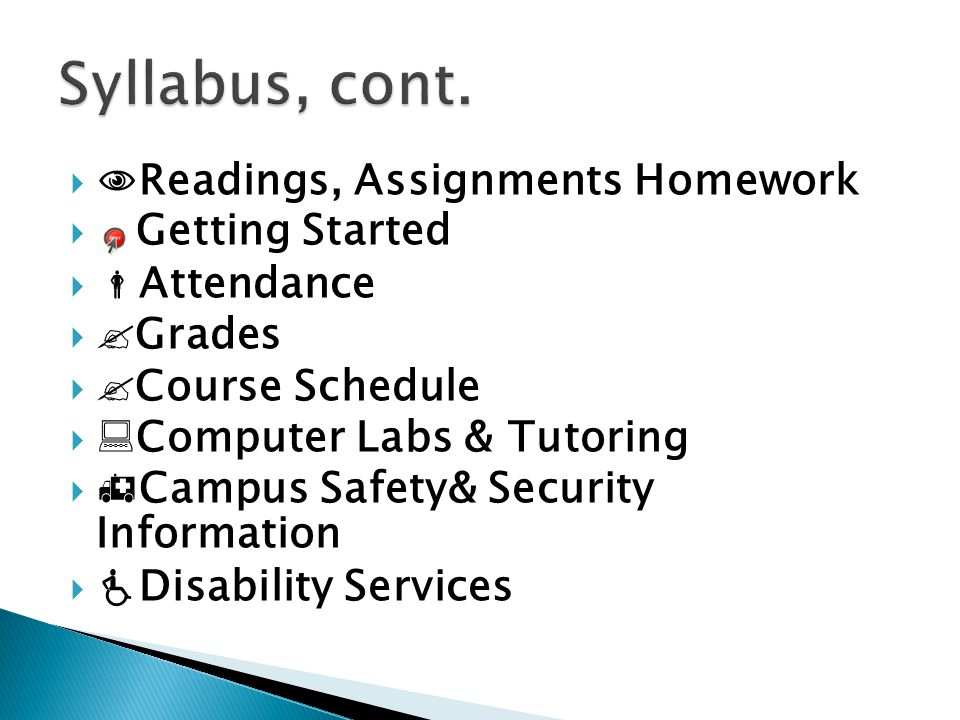  Getting Started   Attendance   Grades   Course Schedule   Computer Labs & Tutoring   Campus Safety& Security Information   Disability Se