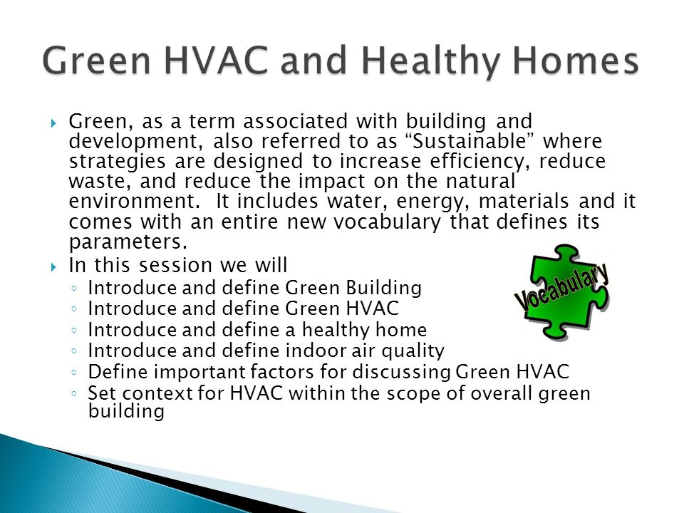 """ Green, as a term associated with building and development, also referred to as """"Sustainable"""" where strategies are designed to increase efficiency, r"""