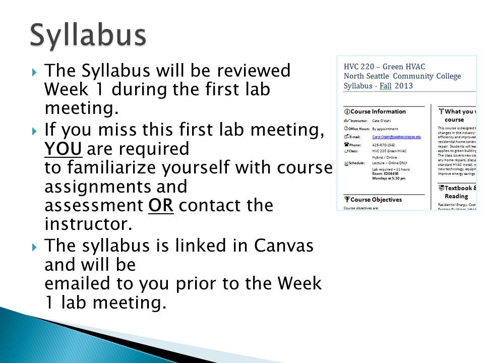  The Syllabus will be reviewed Week 1 during the first lab meeting.
