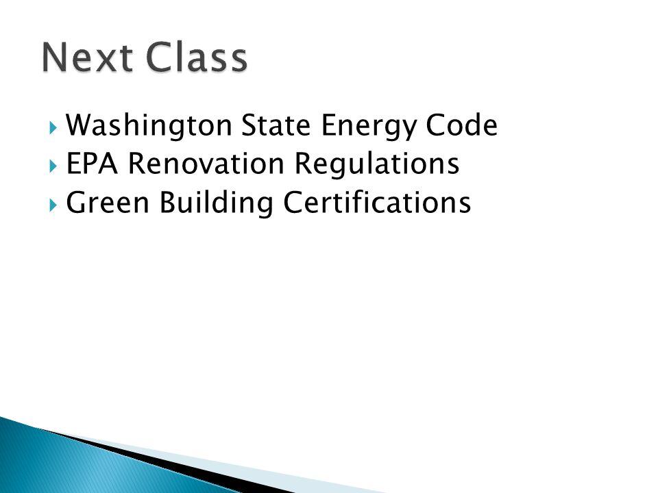  Washington State Energy Code  EPA Renovation Regulations  Green Building Certifications