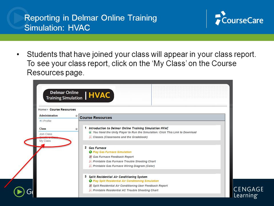 Reporting in Delmar Online Training Simulation: HVAC Students that have joined your class will appear in your class report.
