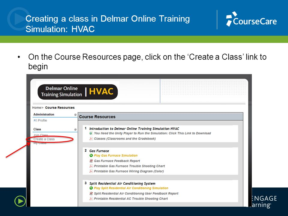 Creating a class in Delmar Online Training Simulation: HVAC On the Course Resources page, click on the 'Create a Class' link to begin