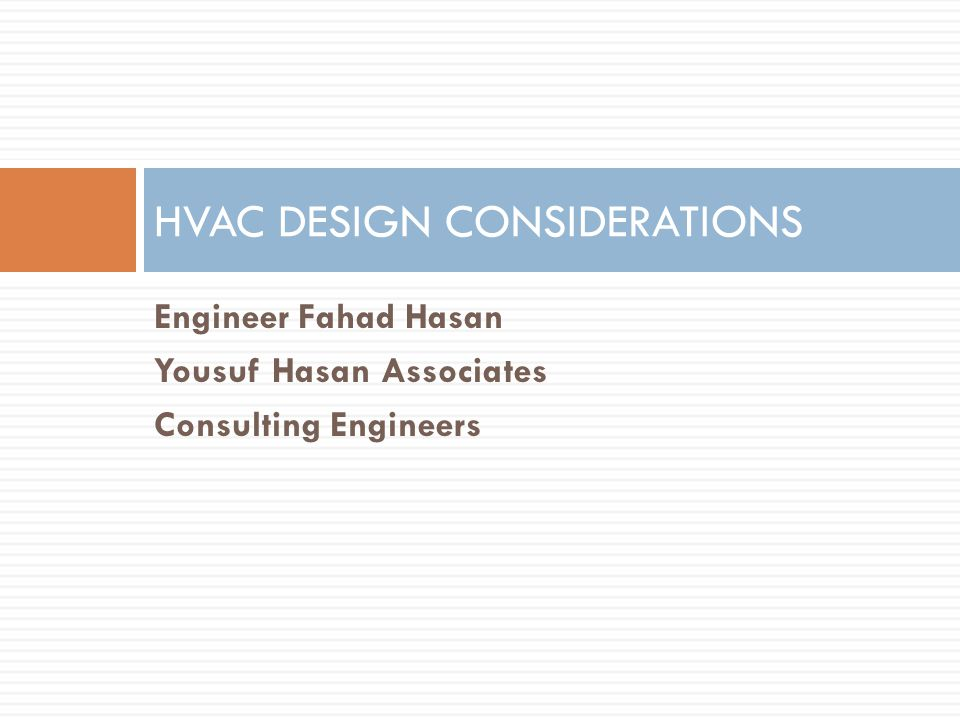 Engineer Fahad Hasan Yousuf Hasan Associates Consulting Engineers HVAC DESIGN CONSIDERATIONS