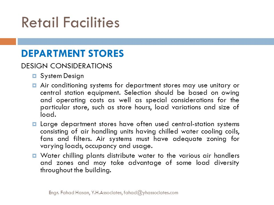 Retail Facilities DEPARTMENT STORES DESIGN CONSIDERATIONS  System Design  Air conditioning systems for department stores may use unitary or central