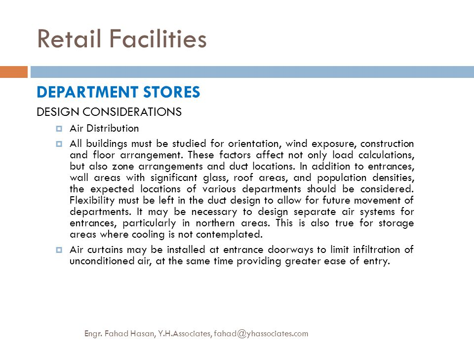 Retail Facilities DEPARTMENT STORES DESIGN CONSIDERATIONS  Air Distribution  All buildings must be studied for orientation, wind exposure, construct