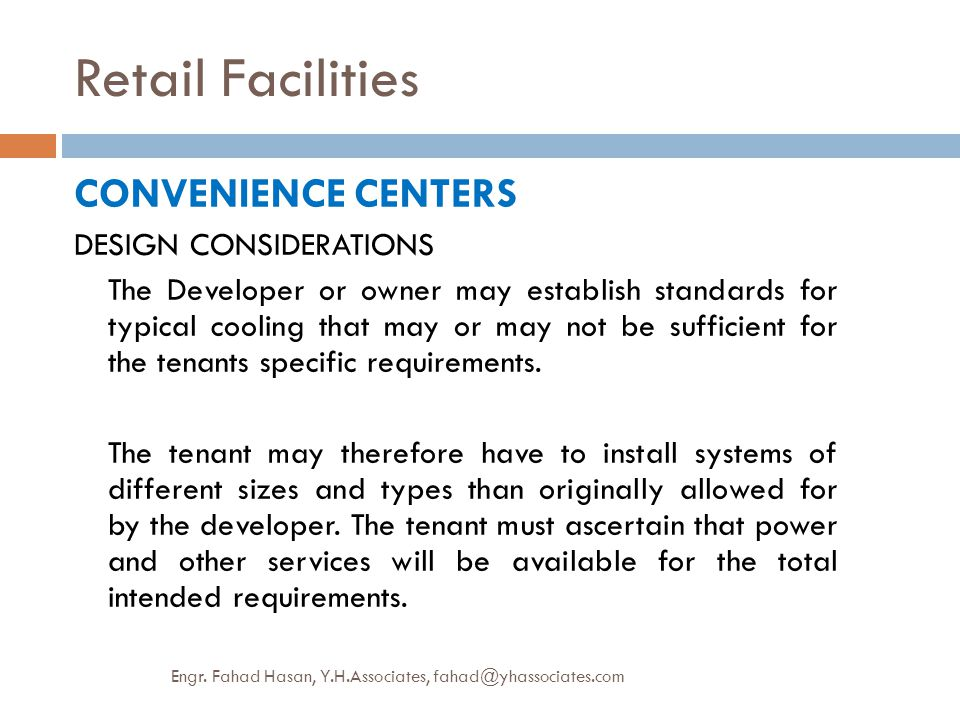 Retail Facilities CONVENIENCE CENTERS DESIGN CONSIDERATIONS The Developer or owner may establish standards for typical cooling that may or may not be