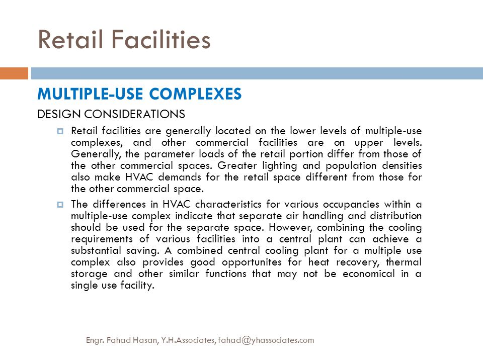 Retail Facilities MULTIPLE-USE COMPLEXES DESIGN CONSIDERATIONS  Retail facilities are generally located on the lower levels of multiple-use complexes