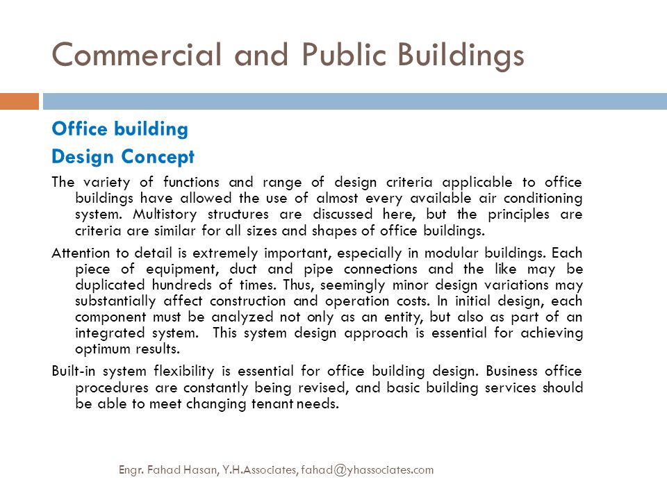 Commercial and Public Buildings Office building Design Concept The variety of functions and range of design criteria applicable to office buildings ha