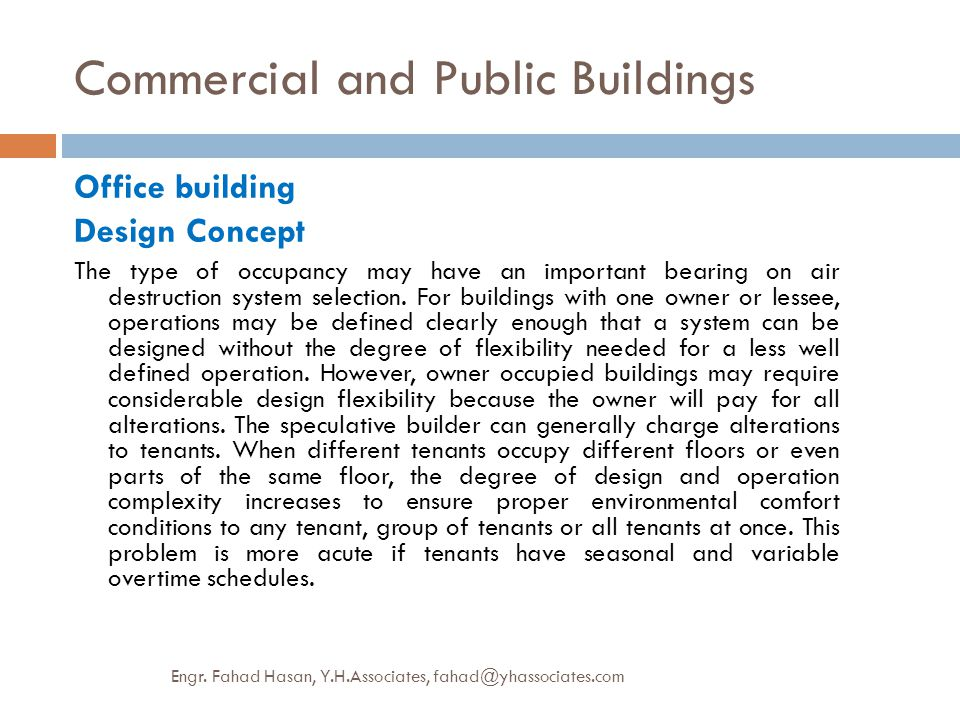 Commercial and Public Buildings Office building Design Concept The type of occupancy may have an important bearing on air destruction system selection