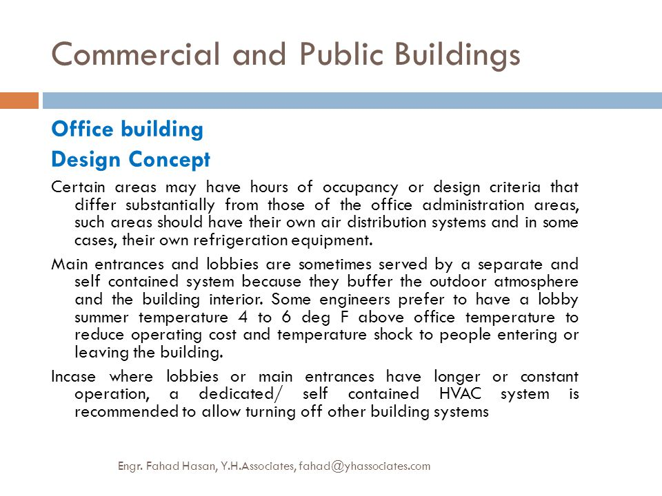 Commercial and Public Buildings Office building Design Concept Certain areas may have hours of occupancy or design criteria that differ substantially