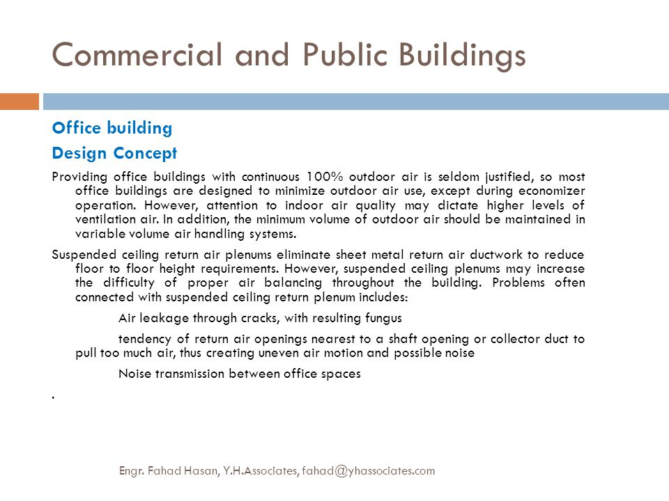 Commercial and Public Buildings Office building Design Concept Providing office buildings with continuous 100% outdoor air is seldom justified, so mos