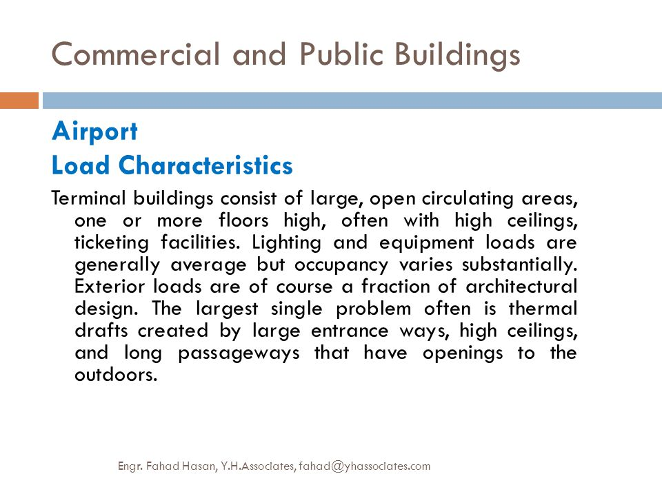 Commercial and Public Buildings Airport Load Characteristics Terminal buildings consist of large, open circulating areas, one or more floors high, oft