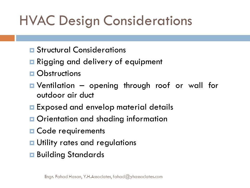 HVAC Design Considerations  Structural Considerations  Rigging and delivery of equipment  Obstructions  Ventilation – opening through roof or wall