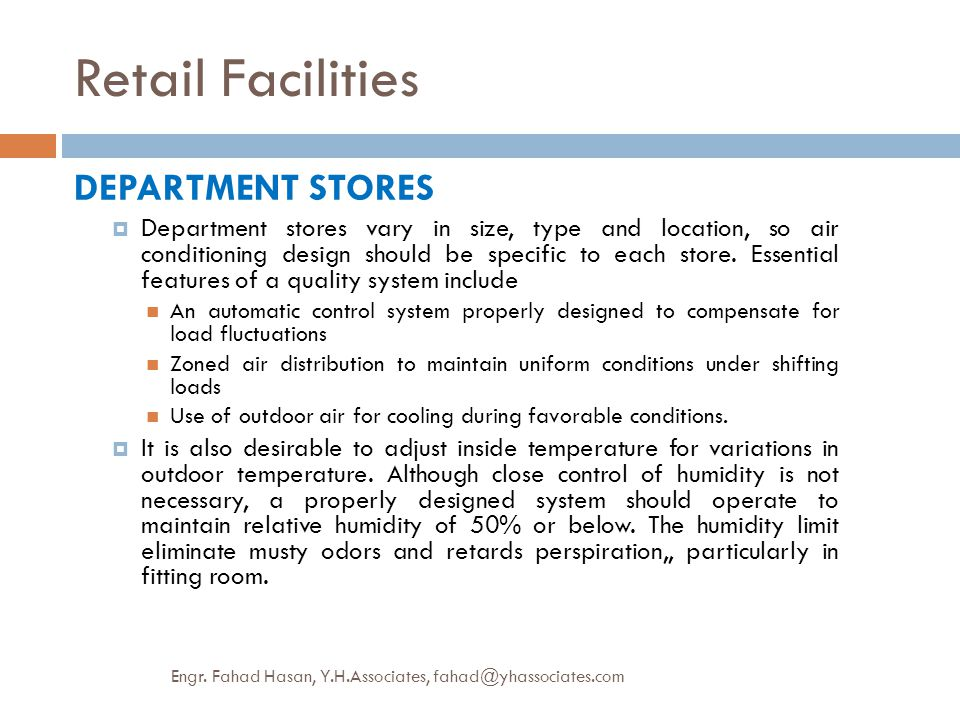 Retail Facilities DEPARTMENT STORES  Department stores vary in size, type and location, so air conditioning design should be specific to each store.