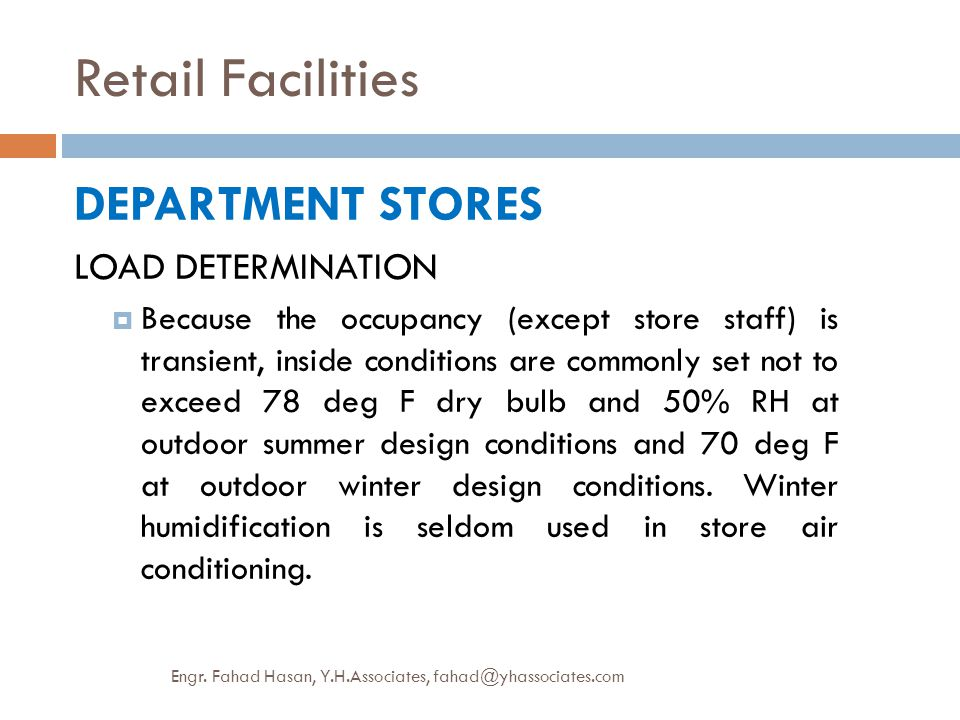 Retail Facilities DEPARTMENT STORES LOAD DETERMINATION  Because the occupancy (except store staff) is transient, inside conditions are commonly set n