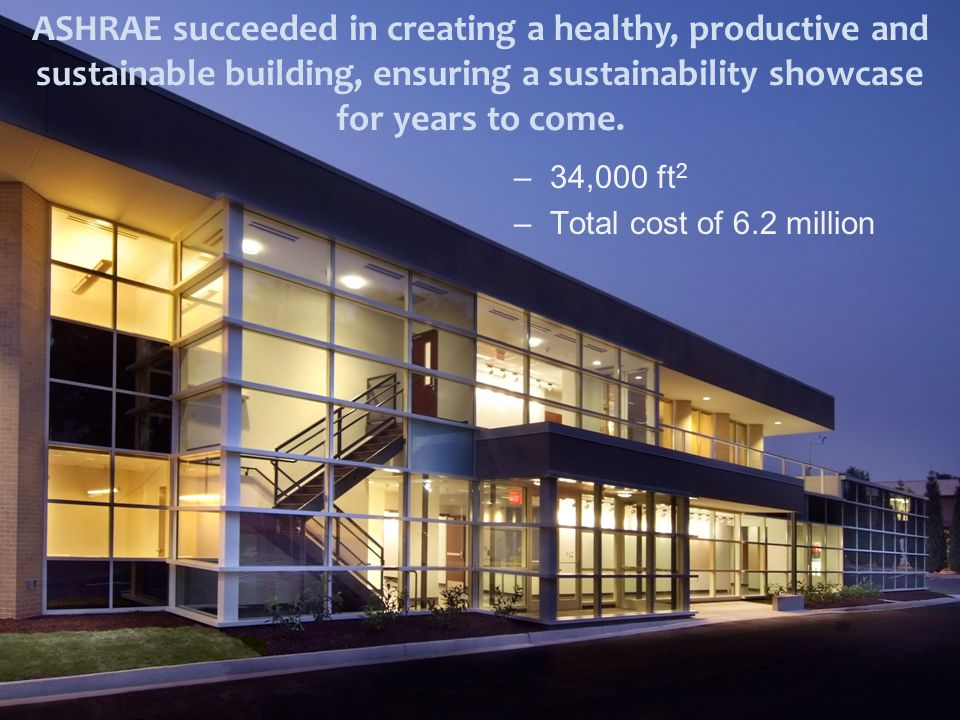 ASHRAE protected the environment during the renovation process: –Diverted more than 90% of the construction waste away from landfills and incinerators –22% of total value of project materials made from recycled content –Selected refrigerants and HVAC&R systems to minimize ozone depletion and global warming Reduced Environmental Impact