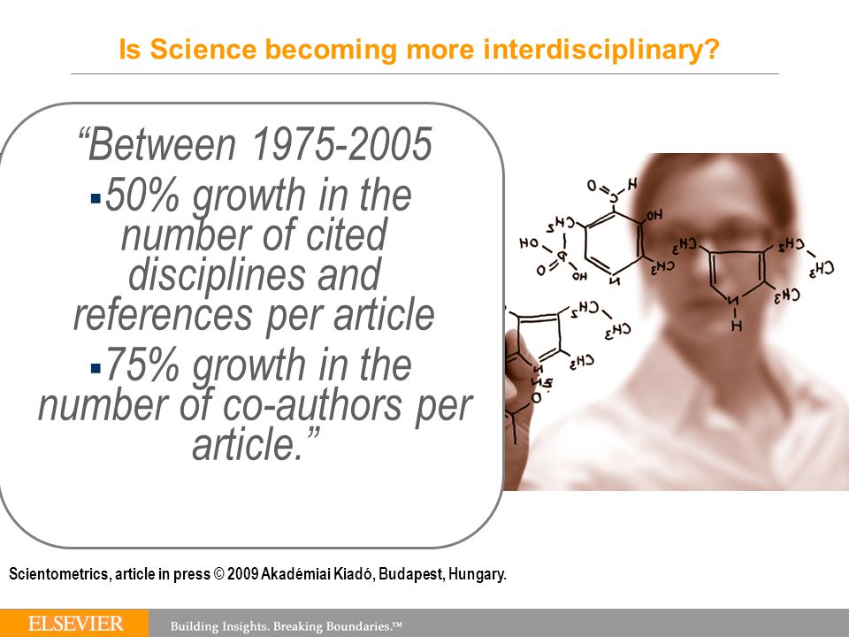 Between 1975-2005  50% growth in the number of cited disciplines and references per article  75% growth in the number of co-authors per article. Is Science becoming more interdisciplinary.