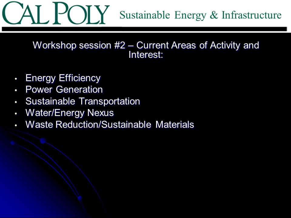 Workshop session #2 – Current Areas of Activity and Interest: Energy Efficiency Energy Efficiency Power Generation Power Generation Sustainable Transp